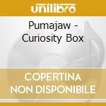 CURIOSITY BOX                             cd musicale di PUMAJAW