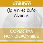 (LP VINILE) BUFO ALVARIUS                             lp vinile di Pond Bardo