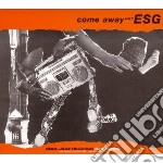 Come away with esg cd musicale di Esg