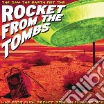Day the earth met rocket from the tombs cd musicale di Rocket from the tomb