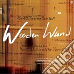 Blood oaths of the new blues cd musicale di Wand Wooden