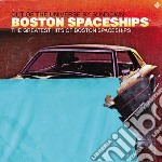 Boston Spaceships - Greatest Hits Of Bostonspaceships cd musicale di Spaceships Boston