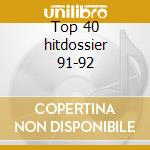Top 40 hitdossier 91-92 cd musicale