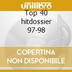 Top 40 hitdossier 97-98 cd musicale