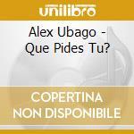 Que pides tu cd musicale di Alex Ubago