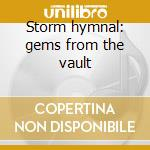 Storm hymnal: gems from the vault cd musicale di Grant lee buffalo
