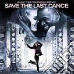 SAVE THE LAST DANCE cd musicale di O.S.T.