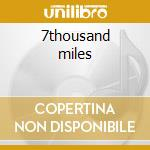 7thousand miles cd musicale di Deadline