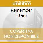 REMEMBER TITANS cd musicale di O.S.T.