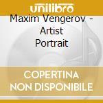 Artist portrait: maxim vengerov cd musicale di Vari\vengerov