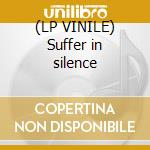 (LP VINILE) Suffer in silence lp vinile