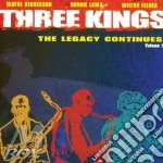 Three kings legacy vol.1 cd musicale di W.henderson/r.laws/w