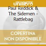 Paul Reddick & The Sidemen - Rattlebag cd musicale di Paul reddick & the s