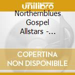 Northernblues Gospel Allstars - Saved! cd musicale di Gospel Northernblues