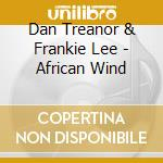 African wind cd musicale di Dan treanor & franki