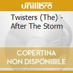AFTER THE STORM cd musicale di THE TWISTERS
