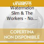NO PAID HOLIDAYS cd musicale di WATERMELON SLIM