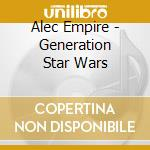 GENERATION STAR WARS cd musicale di ALEC EMPIRE