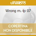 Wrong m.-lp 07 cd musicale di TWO LONE SWORDSMEN