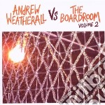 ANDREW WEATHERALL VS THE BOARDROOM VOL.2  cd musicale di Andrew Weatherall