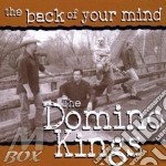 The back of your mind cd musicale di The domino kings