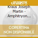 Amphitryon (musiche di scena) cd musicale di KRAUS JOSEPH MARTIN