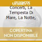 CONCERTI, LA TEMPESTA DI MARE, LA NOTTE,  cd musicale di Antonio Vivaldi