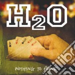 H2o - Nothing To Prove cd musicale di H2o