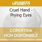 PRYING EYES                               cd musicale di Hand Cruel
