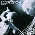 MATCHLESS                                 cd musicale di UNDERDOG