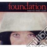 When the smoke crears cd musicale di Foundation