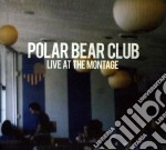 Live at the montage cd musicale di Polar beach club