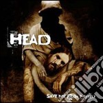 SAVE ME FROM MYSELF (EX KORN GUITARIST) cd musicale di HEAD