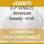 (LP VINILE) American beauty -rmd- lp vinile di Grateful Dead