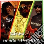 The best supporting acts cd musicale di Sly & robbie and sca