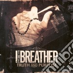 I The Breather - Truth And Purpose cd musicale di I the breather