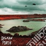 Dignan Porch - Nothing Bad Will Ever Happen cd musicale di Porch Dignan