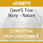 Nature cd musicale di Dave's true story