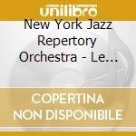 LE JAZZ HOT                               cd musicale di NEW YORK JAZZ RE