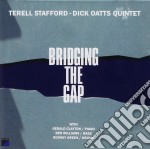 Terell Stafford / Dick Oats Quintet - Bridging The Gap cd musicale di STAFFORD TERELL /