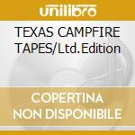 TEXAS CAMPFIRE TAPES/Ltd.Edition cd musicale di SHOCKED MICHELLE