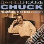 Prescription for blues cd musicale di Barrelhouse Chuck