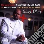 GLORY! GLORY! cd musicale di REVEREND DWAYNE R.MA