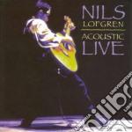 Nils Lofgren - Acoustic Live cd musicale di Nils Lofgren