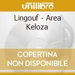 AREA KELOZA                               cd musicale di LINGOUF