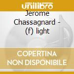 (F)LIGHT                                  cd musicale di Jerome Chassagnard