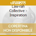 INSPIRATION                               cd musicale di Law-rah collective