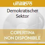 DEMOKRATISCHER SEKTOR                     cd musicale di Wolff Patenbrigade