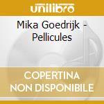 PELLICULES                                cd musicale di Mika Goedrijk