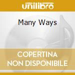 MANY WAYS                                 cd musicale di Anders Ahnst